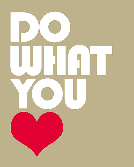 Doing What You Love Quotes: Forget Doing What You Love, Do What You Hate